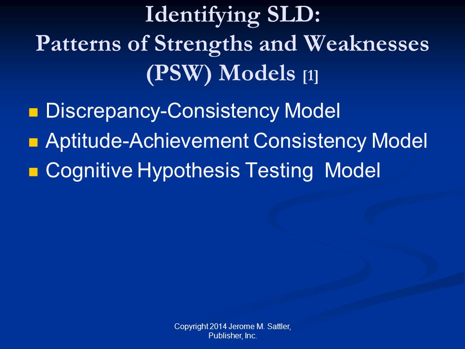 Identifying SLD: Patterns of Strengths and Weaknesses (PSW) Models [1]